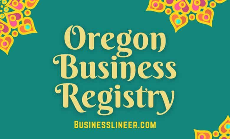 Why You Need to Use an Oregon Business Registry